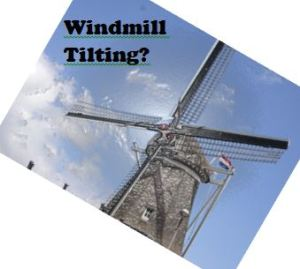 Windmill Tilting